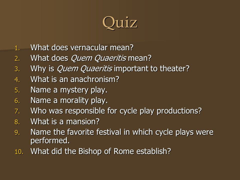 Quiz What does vernacular mean What does Quem Quaeritis mean