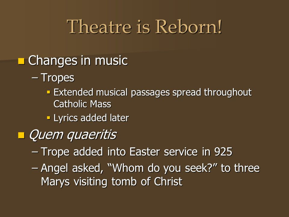 Theatre is Reborn! Changes in music Quem quaeritis Tropes