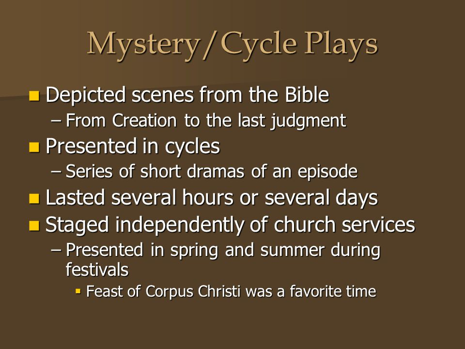 Mystery/Cycle Plays Depicted scenes from the Bible Presented in cycles
