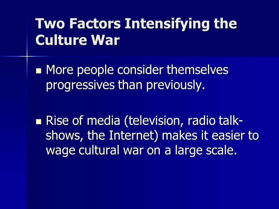 Two Factors Intensifying the Culture War