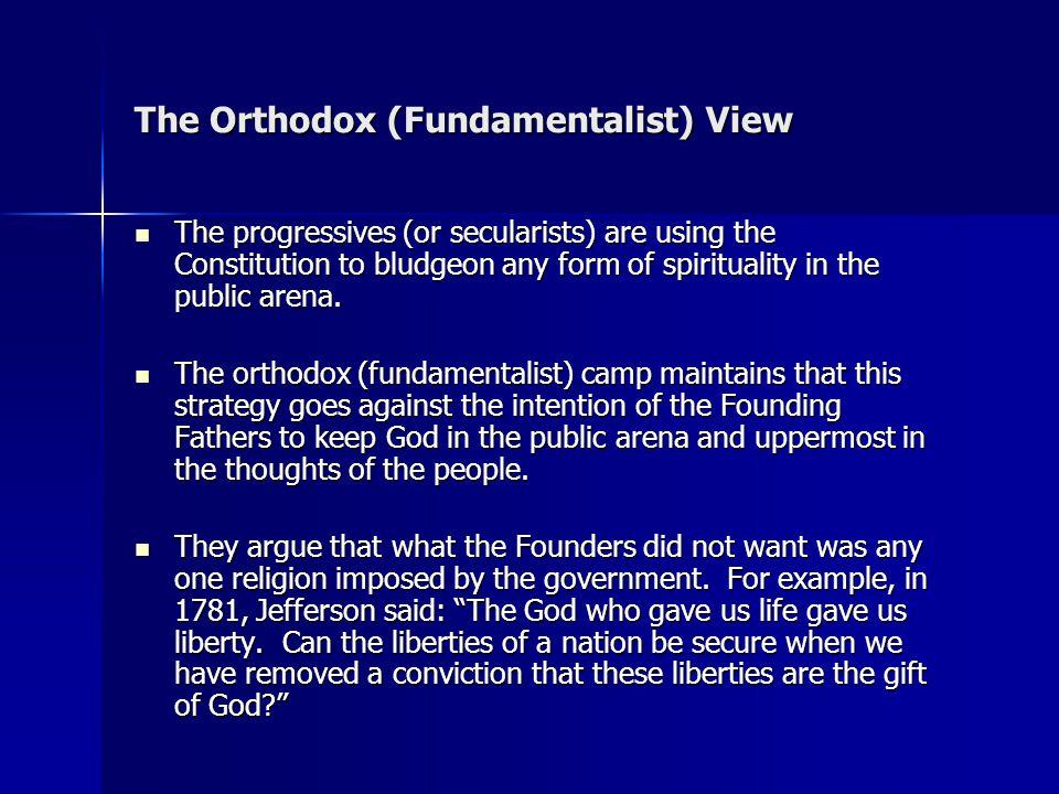 The Orthodox (Fundamentalist) View
