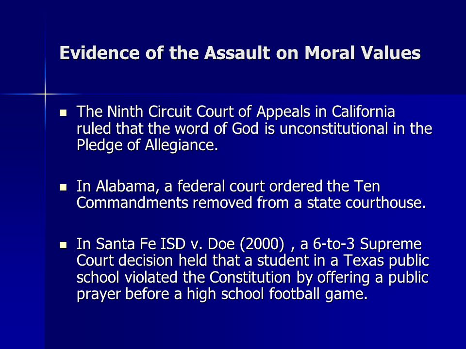 Evidence of the Assault on Moral Values