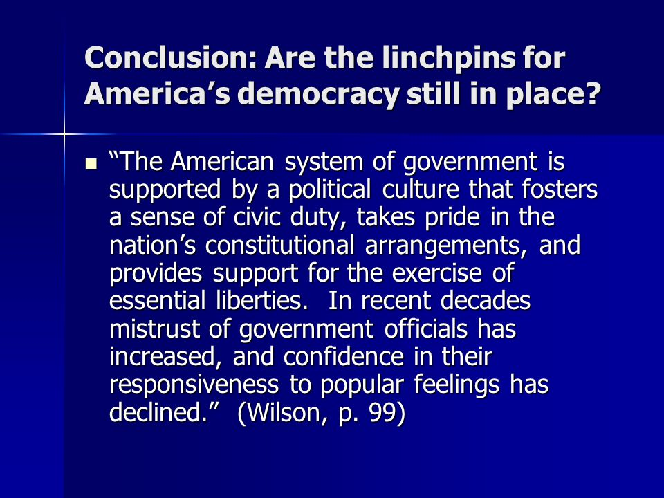 Conclusion: Are the linchpins for America's democracy still in place