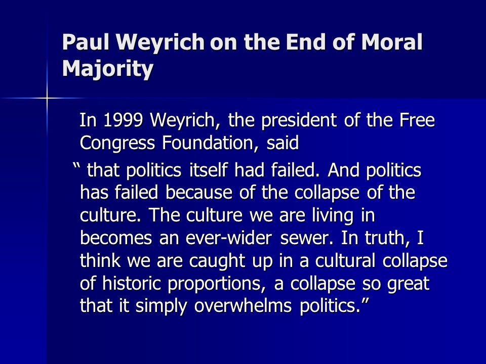 Paul Weyrich on the End of Moral Majority
