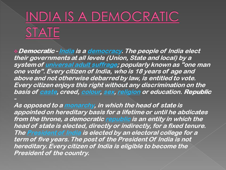 INDIA IS A DEMOCRATIC STATE