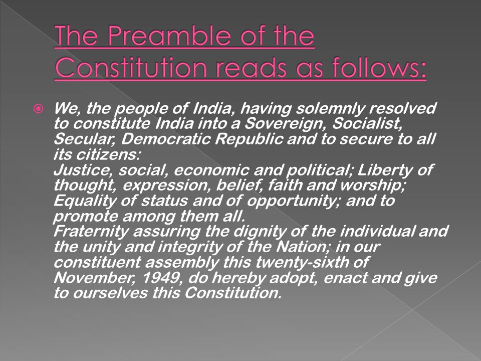 The Preamble of the Constitution reads as follows: