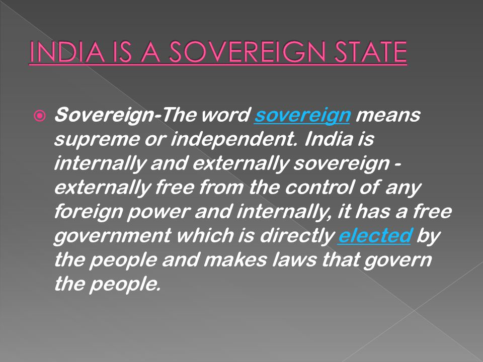 INDIA IS A SOVEREIGN STATE