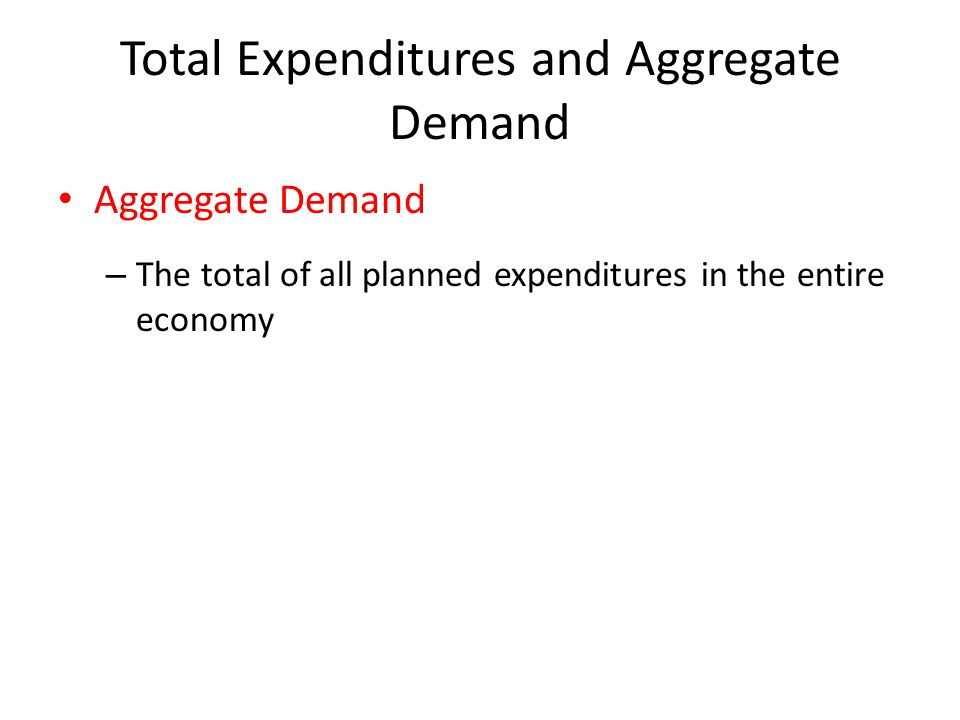 Total Expenditures and Aggregate Demand