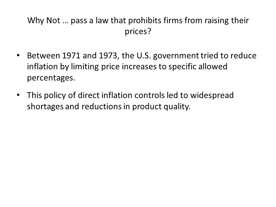 Why Not … pass a law that prohibits firms from raising their prices