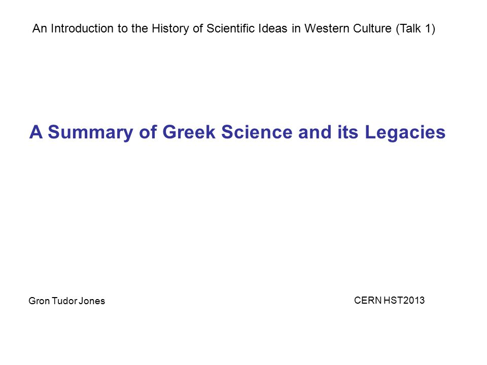 A Summary of Greek Science and its Legacies