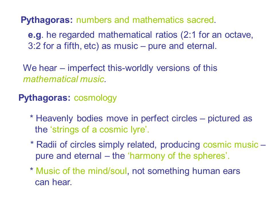 Pythagoras: numbers and mathematics sacred.