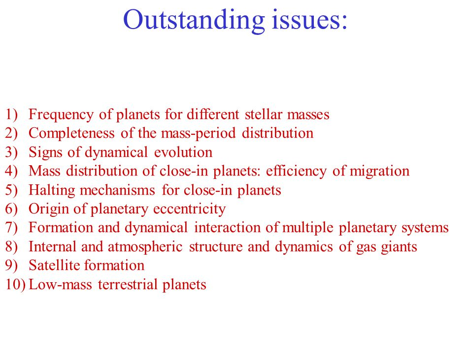 Outstanding issues: Frequency of planets for different stellar masses
