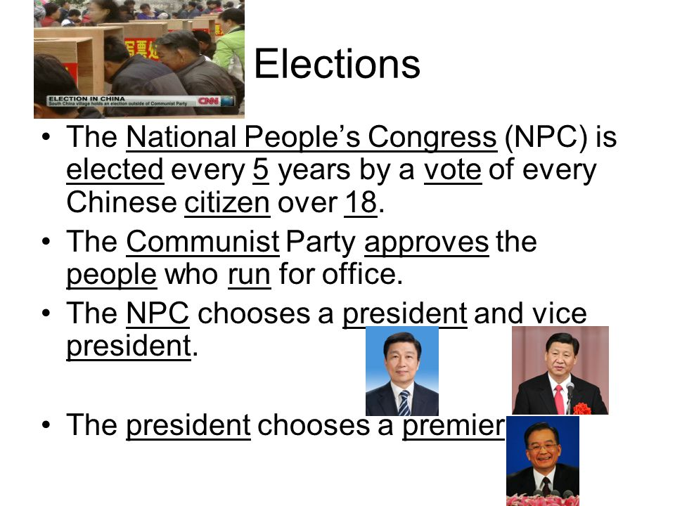 Elections The National People's Congress (NPC) is elected every 5 years by a vote of every Chinese citizen over 18.