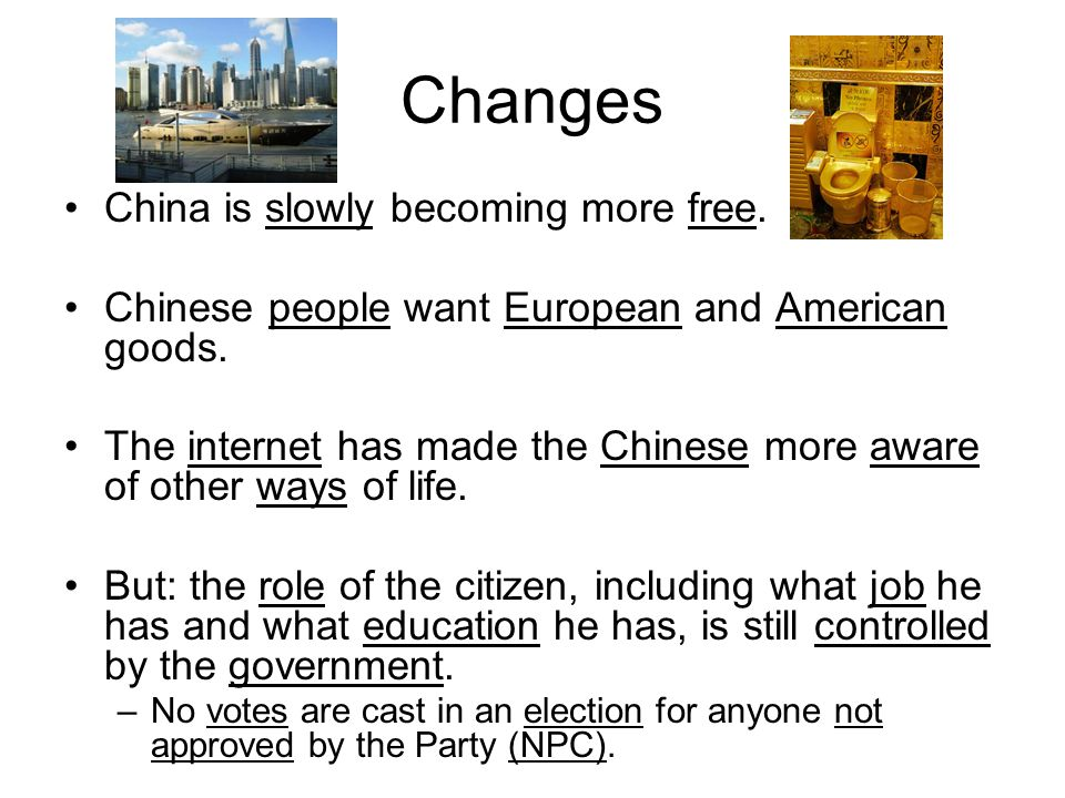 Changes China is slowly becoming more free.