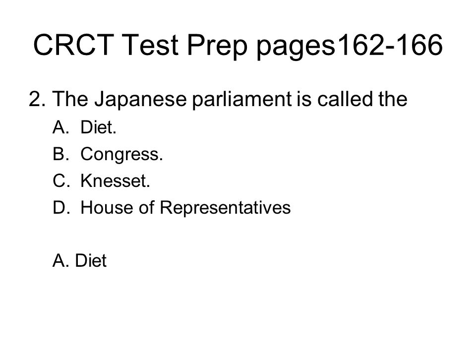 CRCT Test Prep pages162-166 2. The Japanese parliament is called the