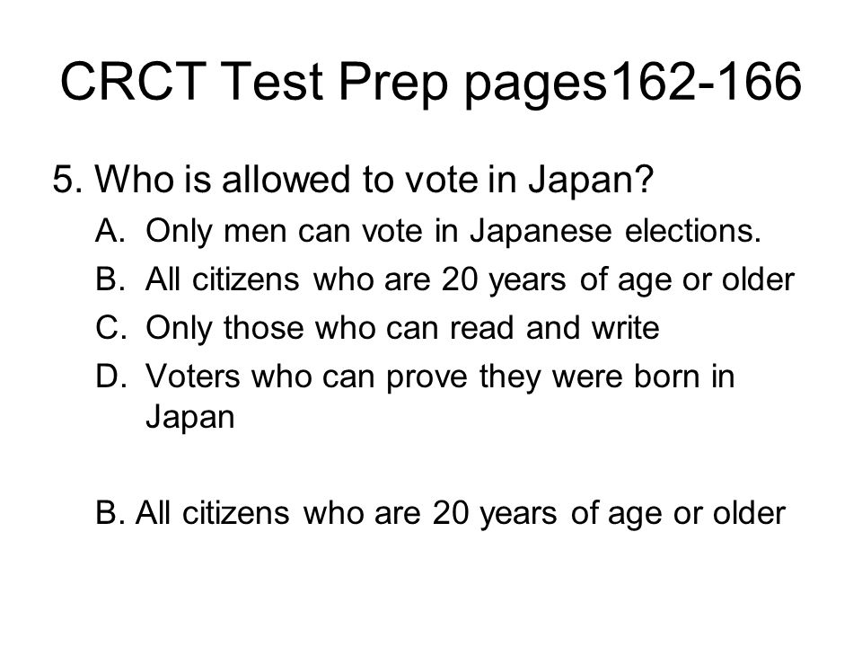 CRCT Test Prep pages162-166 5. Who is allowed to vote in Japan