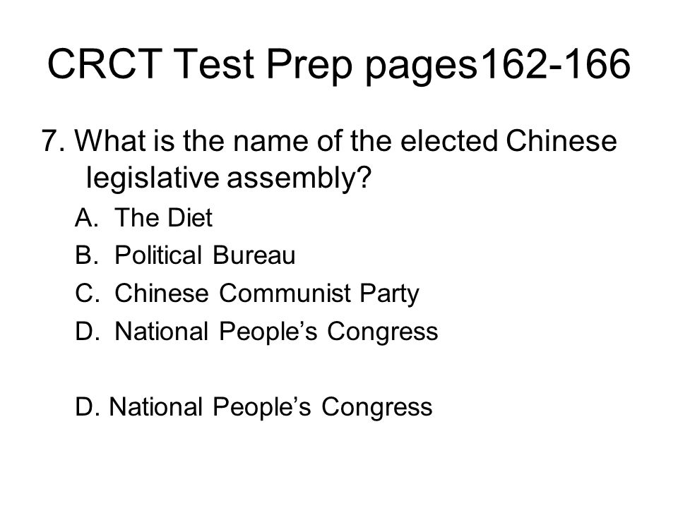 CRCT Test Prep pages162-166 7. What is the name of the elected Chinese legislative assembly The Diet.