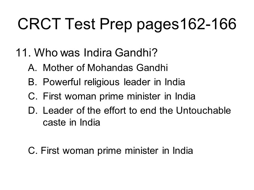 CRCT Test Prep pages162-166 11. Who was Indira Gandhi