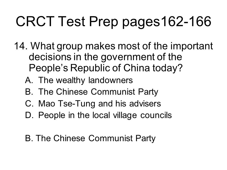 CRCT Test Prep pages162-166 14. What group makes most of the important decisions in the government of the People's Republic of China today