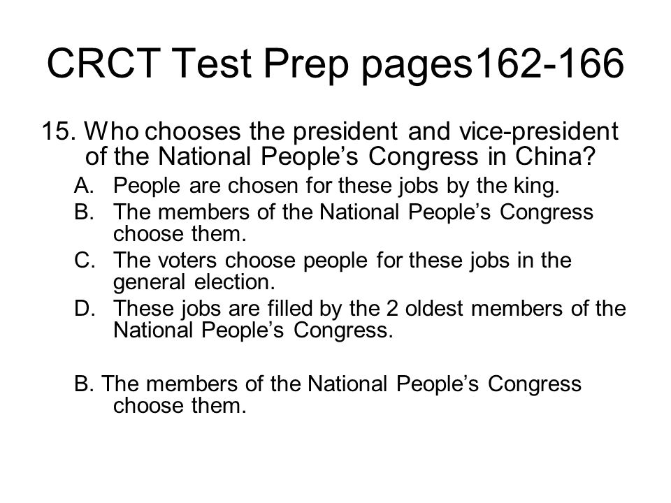 CRCT Test Prep pages162-166 15. Who chooses the president and vice-president of the National People's Congress in China