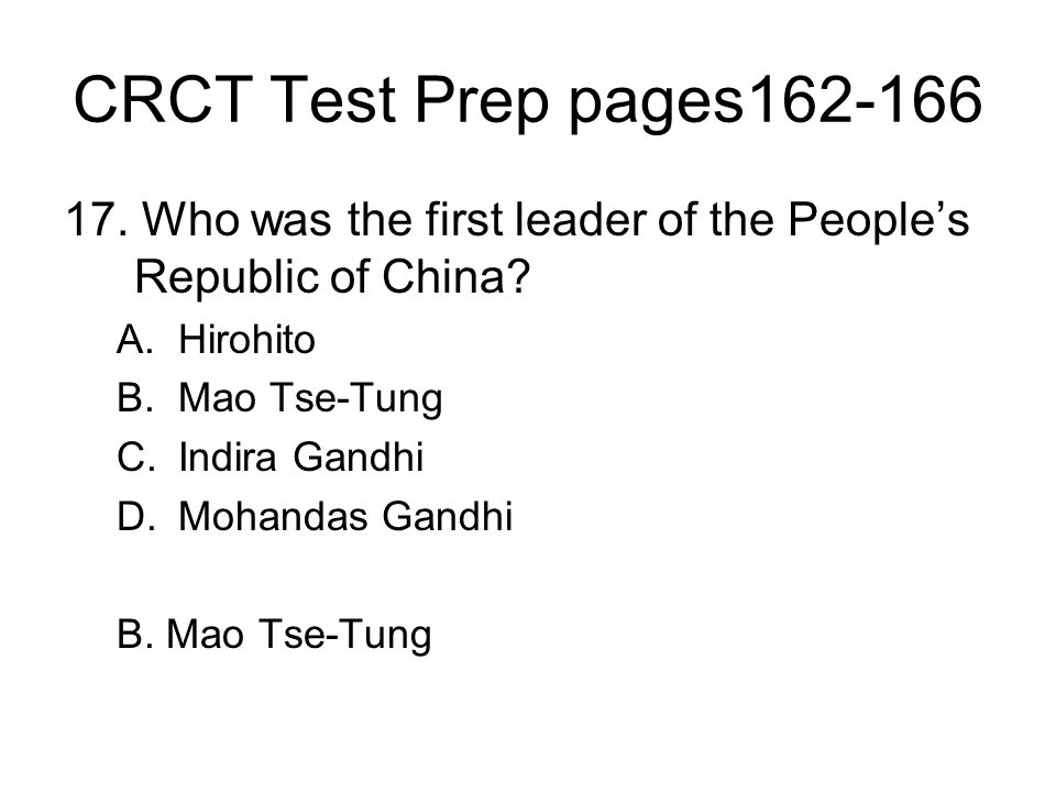 CRCT Test Prep pages162-166 17. Who was the first leader of the People's Republic of China Hirohito.
