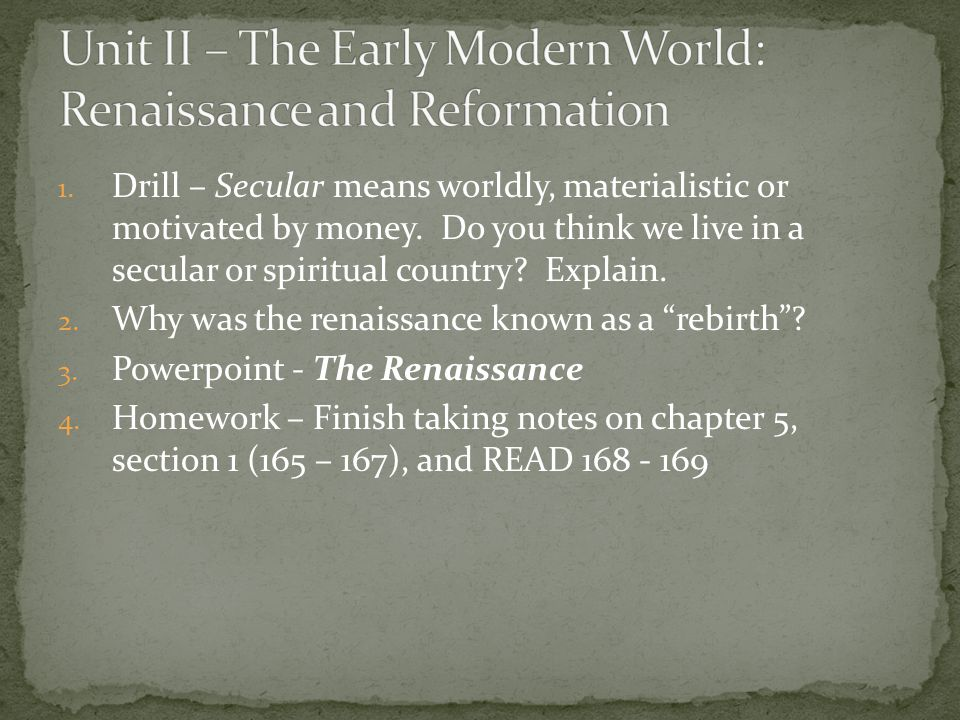Unit II – The Early Modern World: Renaissance and Reformation