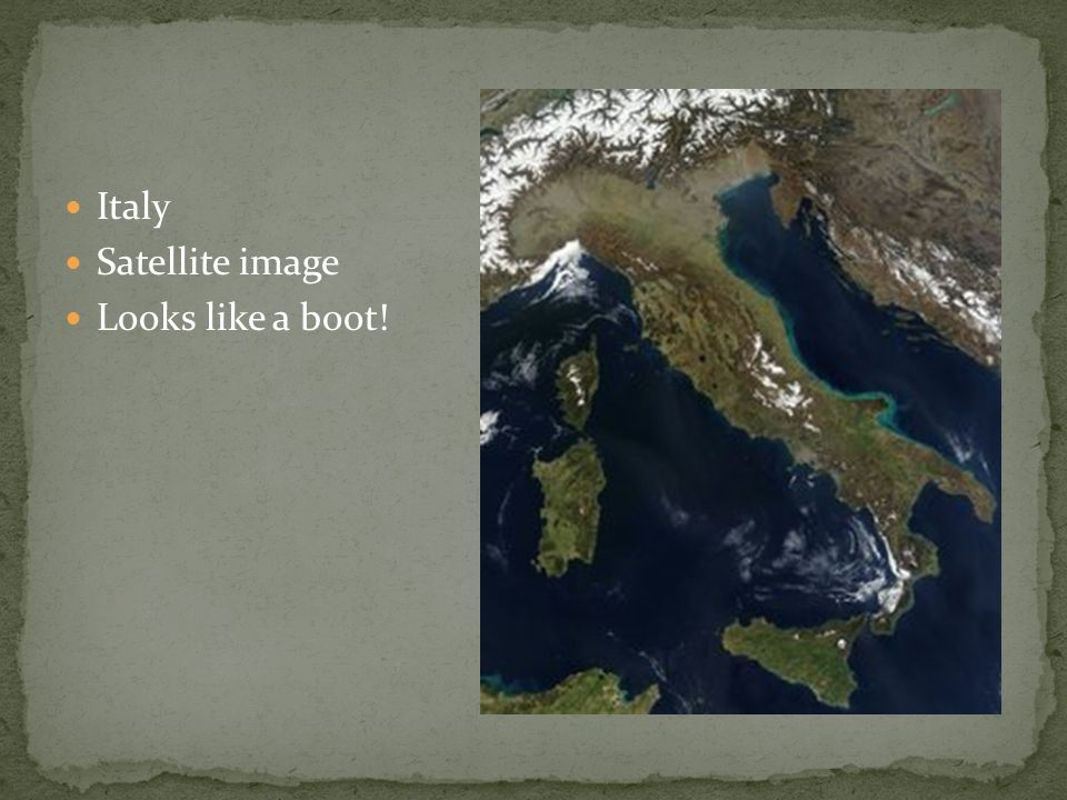 Italy Satellite image Looks like a boot!