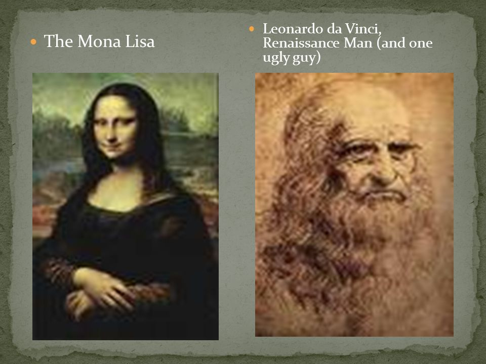 Leonardo da Vinci, Renaissance Man (and one ugly guy)
