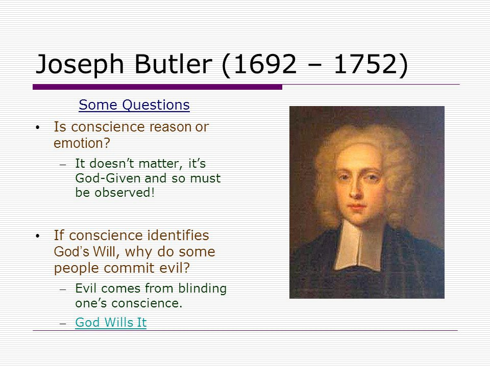 Joseph Butler (1692 – 1752) Some Questions