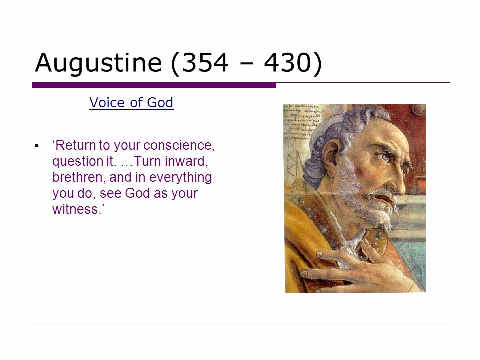 Augustine (354 – 430) Voice of God