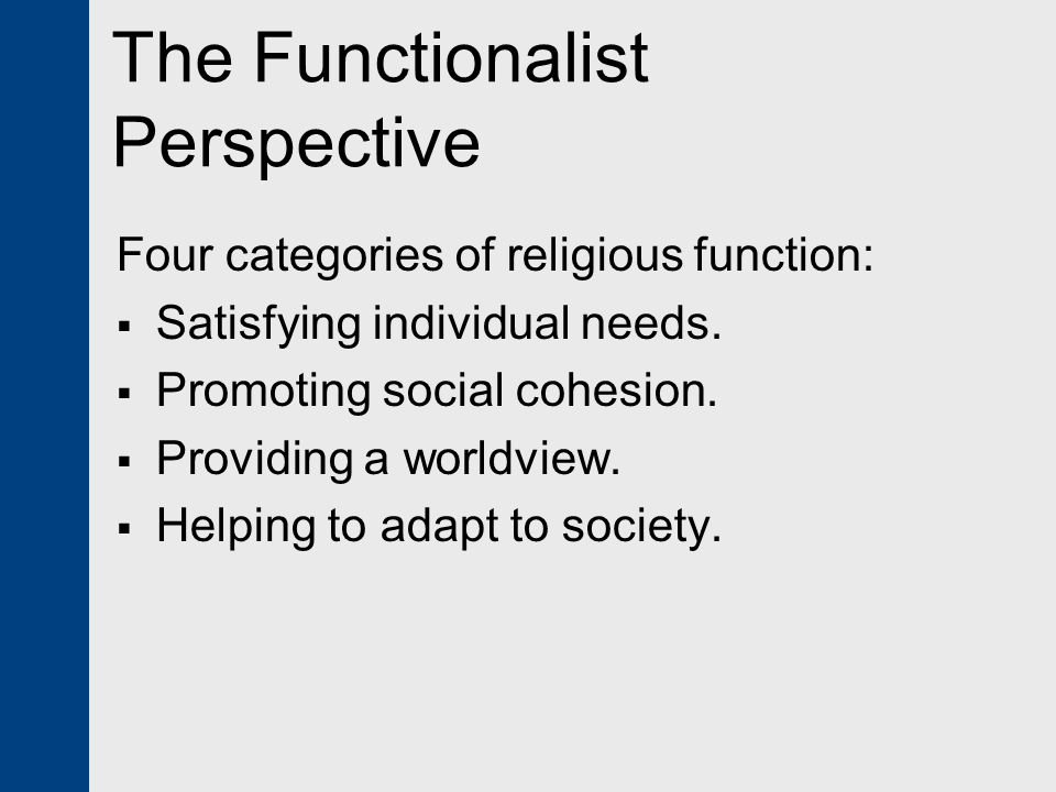 functionalist perspective of religion Religion remains the one topic that students might find the hardest for  have  students write down a functionalist perspective on religion and next to it a.