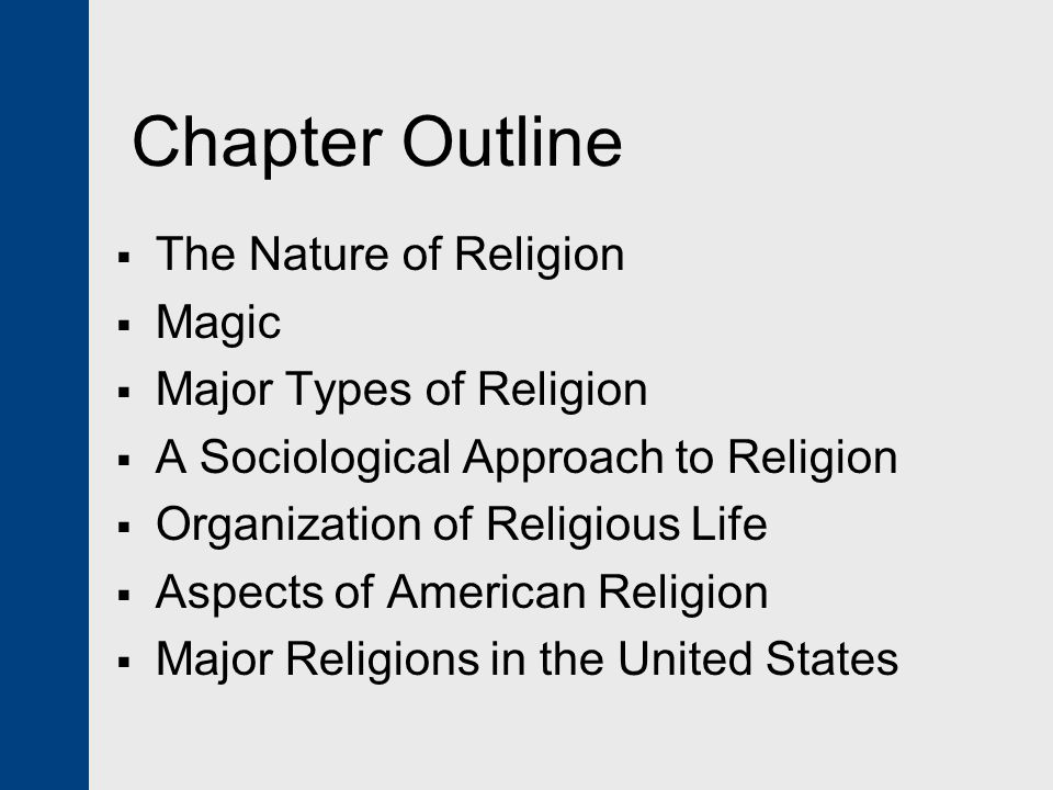 Chapter Outline The Nature of Religion Magic Major Types of Religion