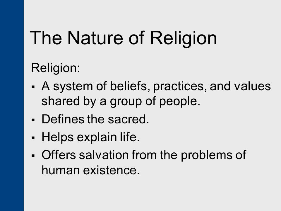 The Nature of Religion Religion: