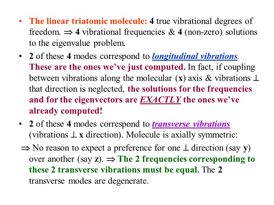 The linear triatomic molecule: 4 true vibrational degrees of freedom