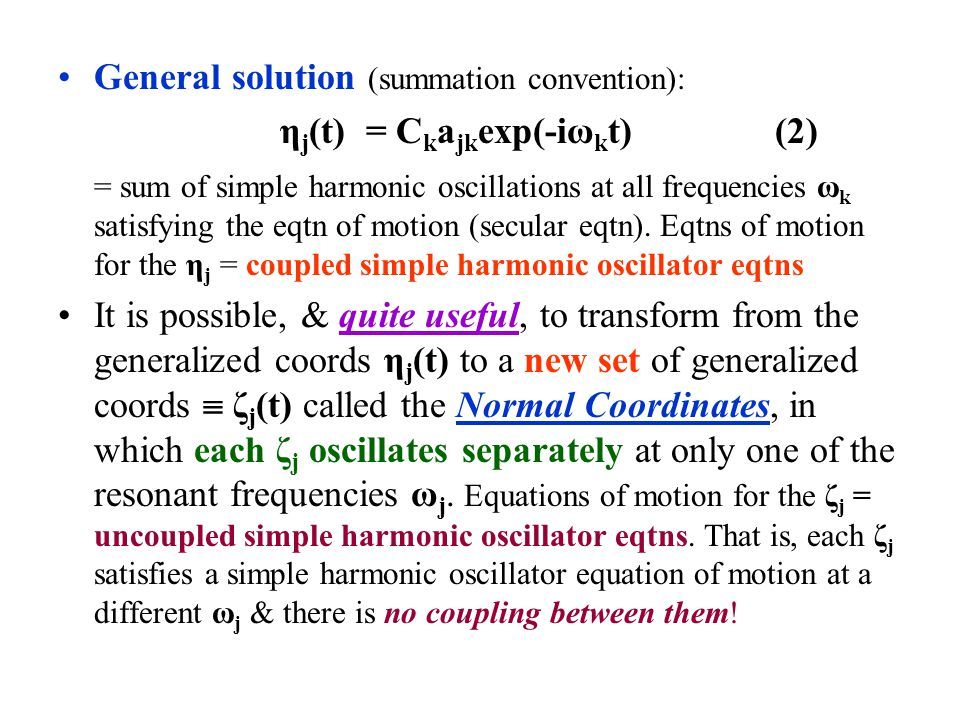 General solution (summation convention):