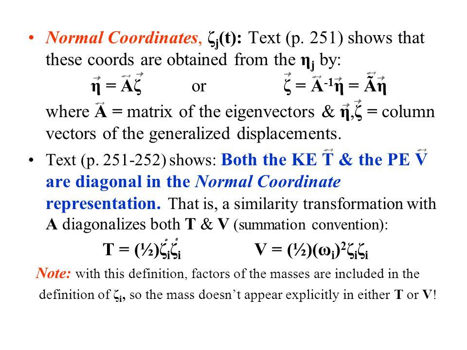 T = (½)ζiζi V = (½)(ωi)2ζiζi