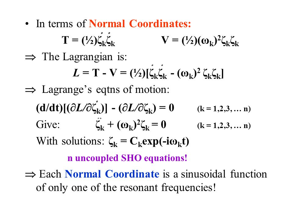 In terms of Normal Coordinates: