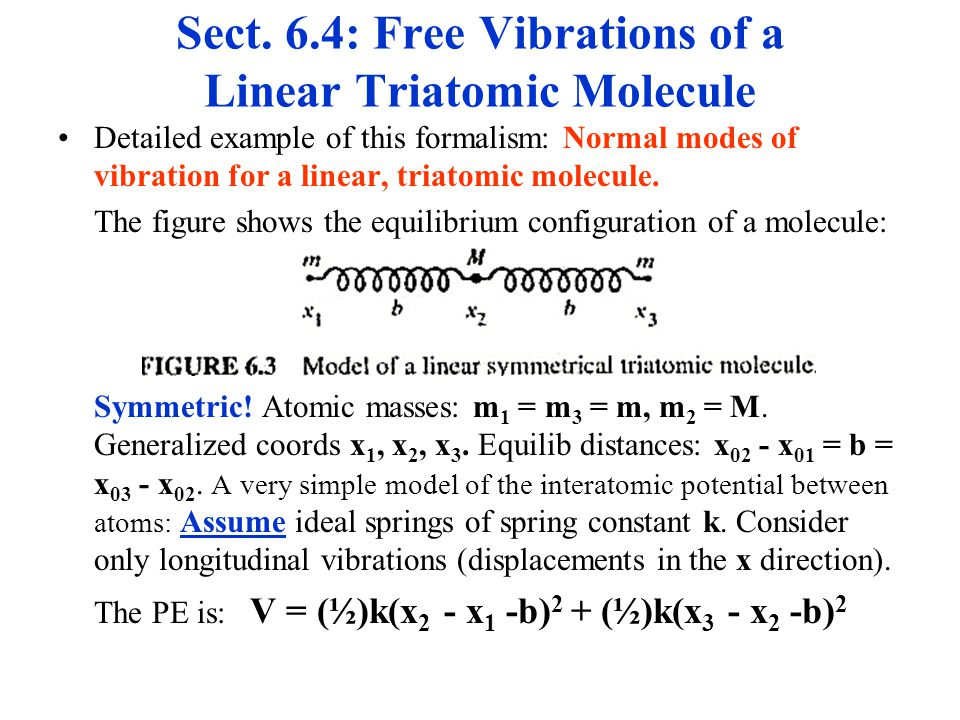 Sect. 6.4: Free Vibrations of a Linear Triatomic Molecule