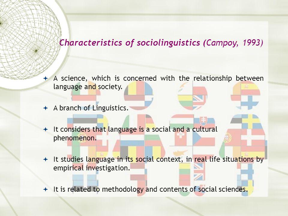 Characteristics of sociolinguistics (Campoy, 1993)