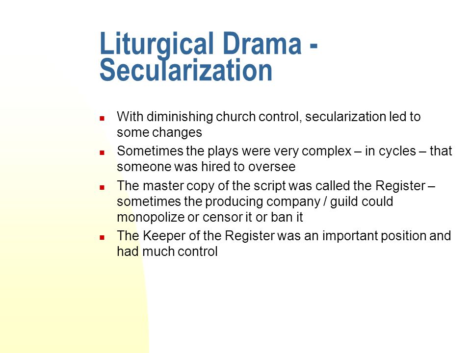 Liturgical Drama - Secularization