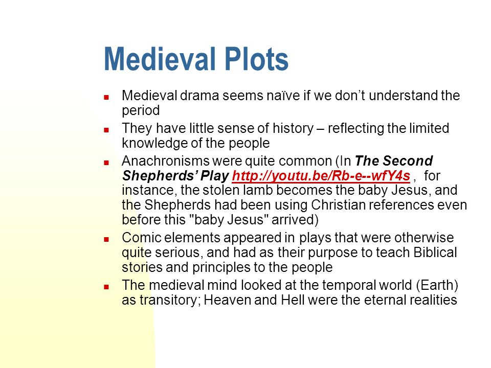 Medieval Plots Medieval drama seems naïve if we don't understand the period.