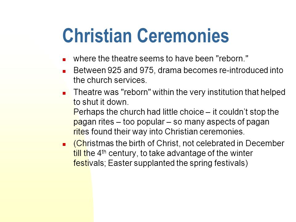 Christian Ceremonies where the theatre seems to have been reborn.