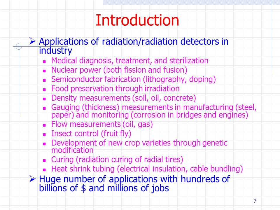 Introduction Applications of radiation/radiation detectors in industry