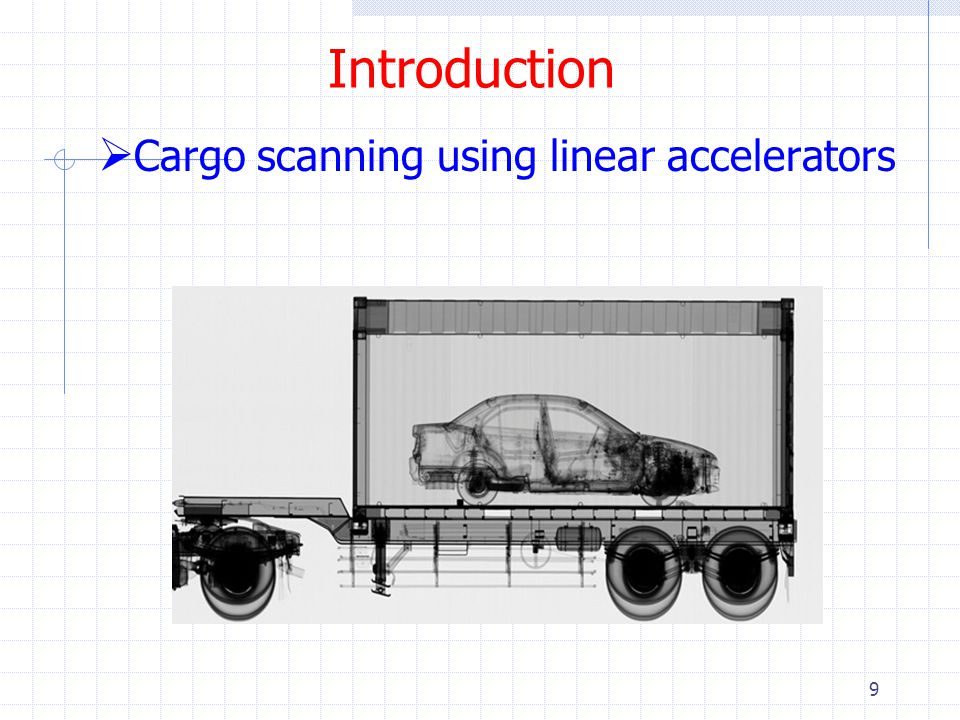 Introduction Cargo scanning using linear accelerators