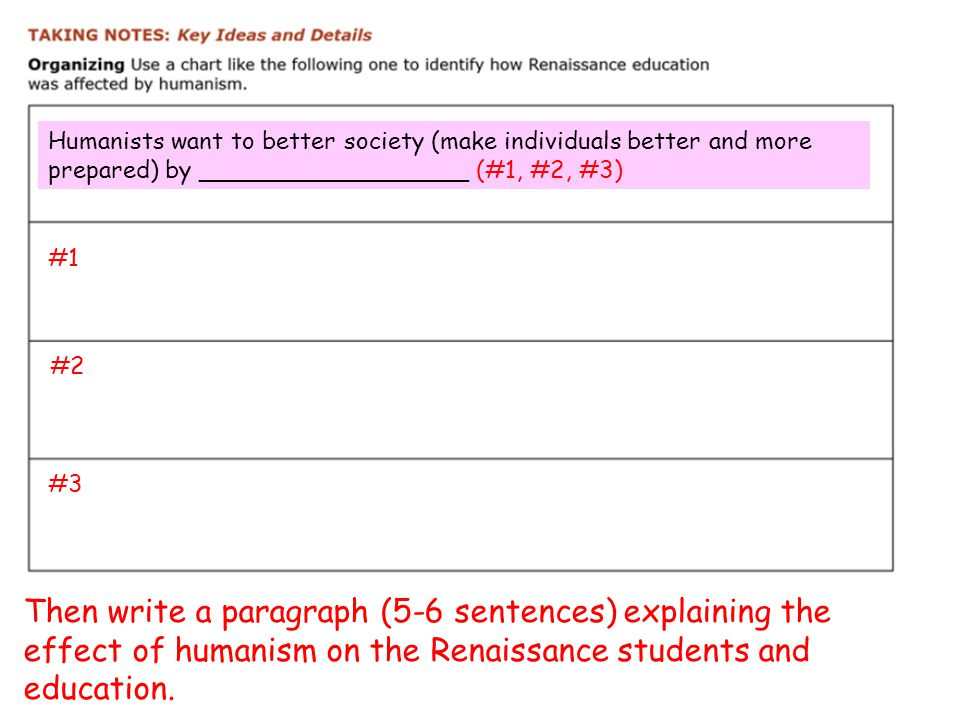 Humanists want to better society (make individuals better and more prepared) by __________________ (#1, #2, #3)