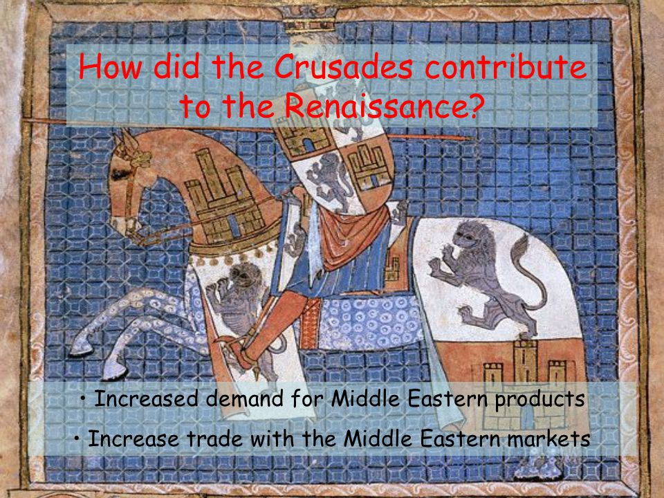 How did the Crusades contribute to the Renaissance