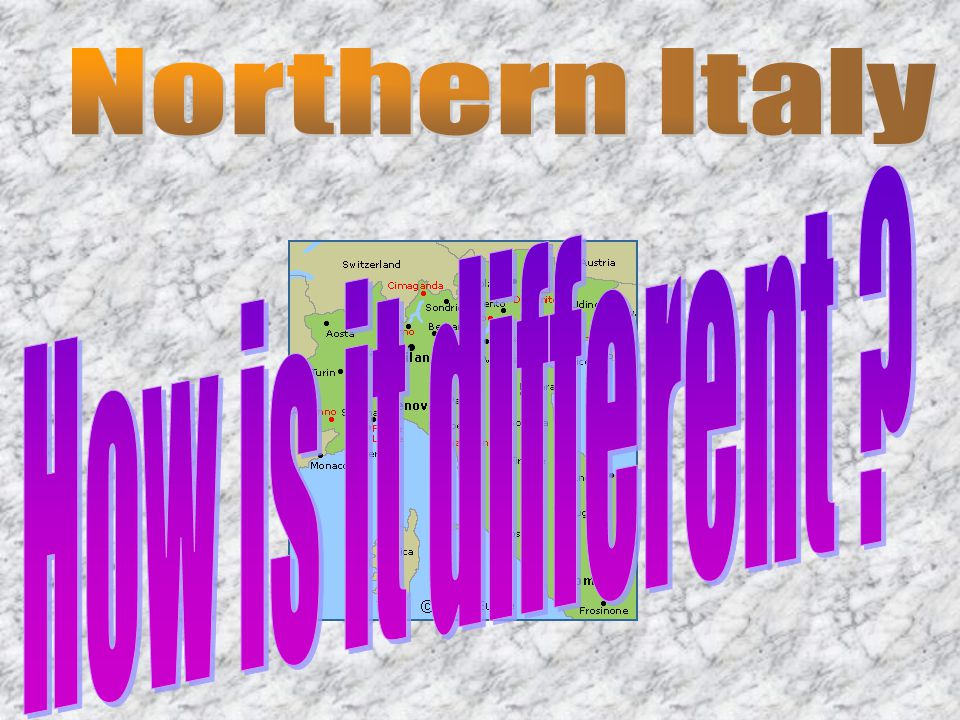 Northern Italy How is it different