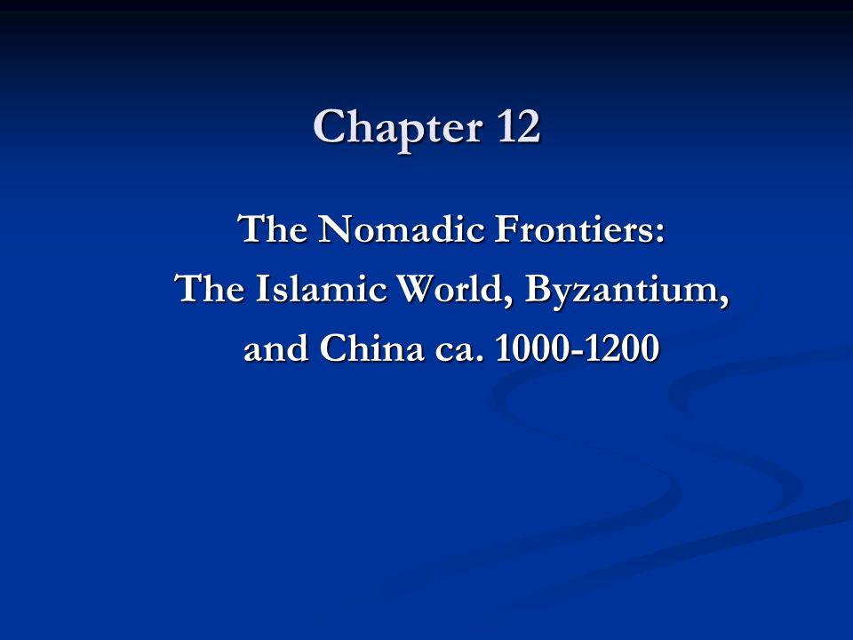 The Nomadic Frontiers: The Islamic World, Byzantium,