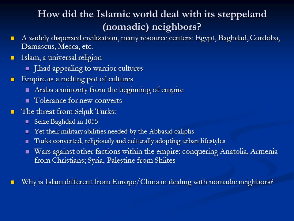 How did the Islamic world deal with its steppeland (nomadic) neighbors