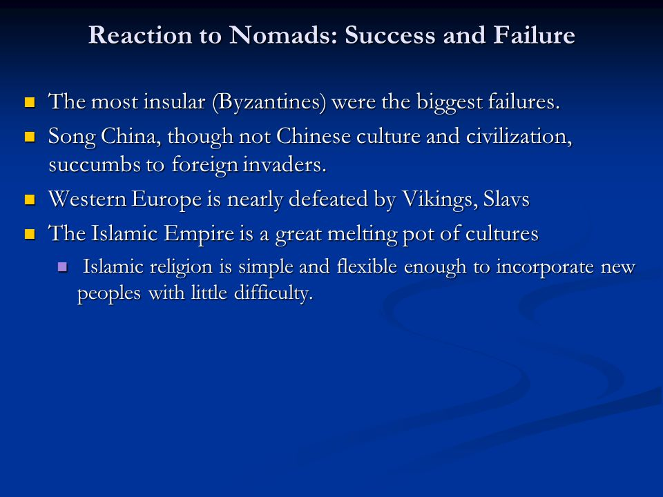 Reaction to Nomads: Success and Failure